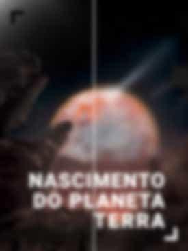 Nascimento do Planeta Terra