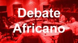 Debate Africano - Um espaço para analisar os factos da semana em África e no Mundo. Moderado por Jorge Gonçalves, opiniões de Adolfo Maria - Angola, José Luís Hopfer Almada - Cabo Verde, Eduardo Fernandes - Guiné Bissau, Sheila Khan - Moçambique e Abílio Neto - São Tomé