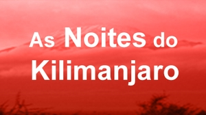 As noites do Kilimanjaro