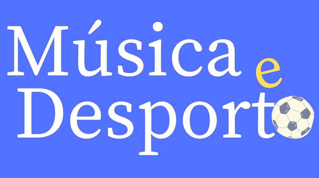 Música e Desporto