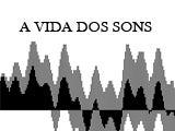 A Vida dos Sons (RDPI)