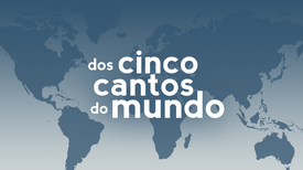 Dos cinco cantos do mundo