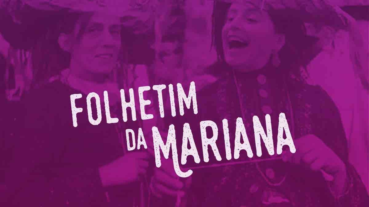 Play - Folhetim da Mariana