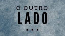 O outro lado... - Convidado: João Barreiros