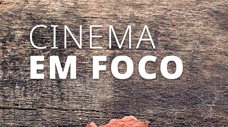 Cinema em Foco