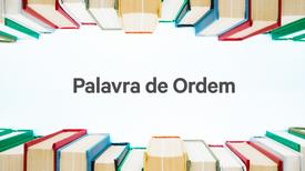Palavra de Ordem - Erro de português, de Oswald de Andrade; E agora, José?, de Carlos Drummond de Andrade, por Catarina Wallenstein