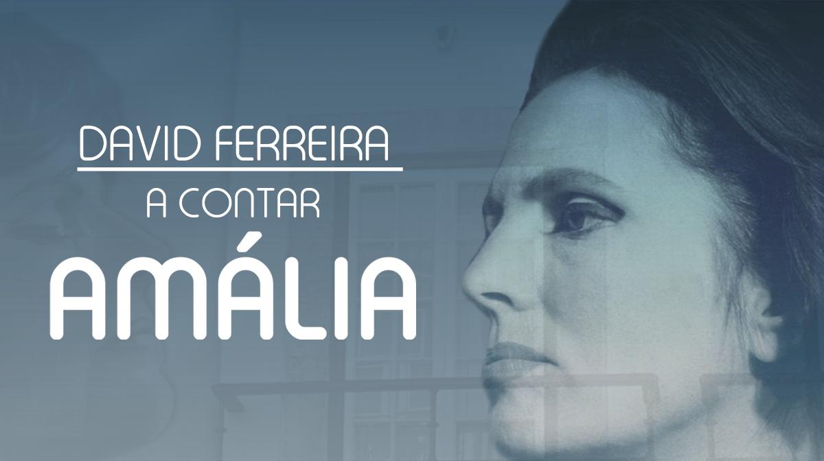 David Ferreira a contar Amália