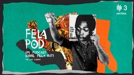 Fela Pod - Episódio 5: O Legado de Fela