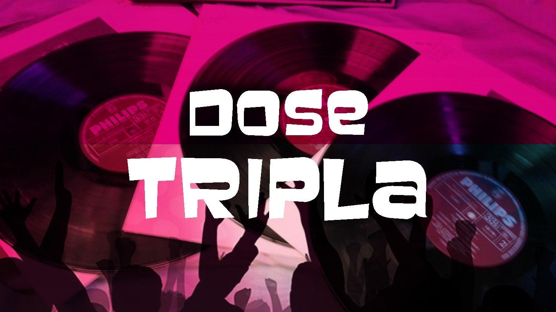 Dose Tripla