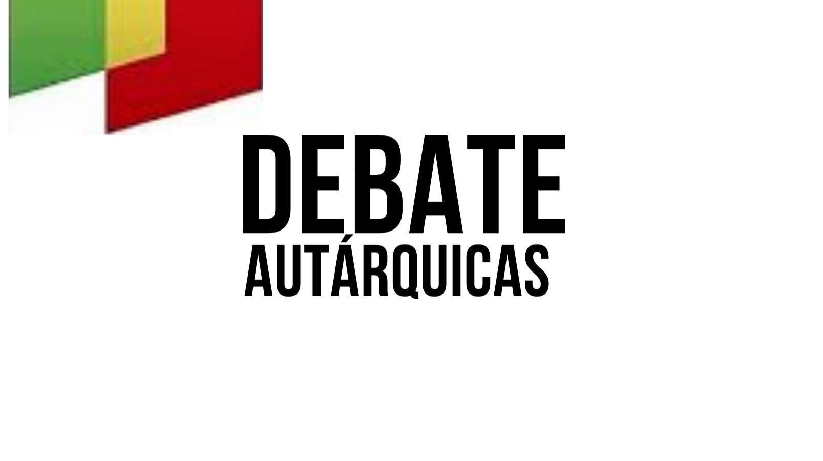 Debate Autárquicas