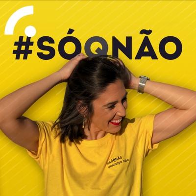 #SÓQNÃO