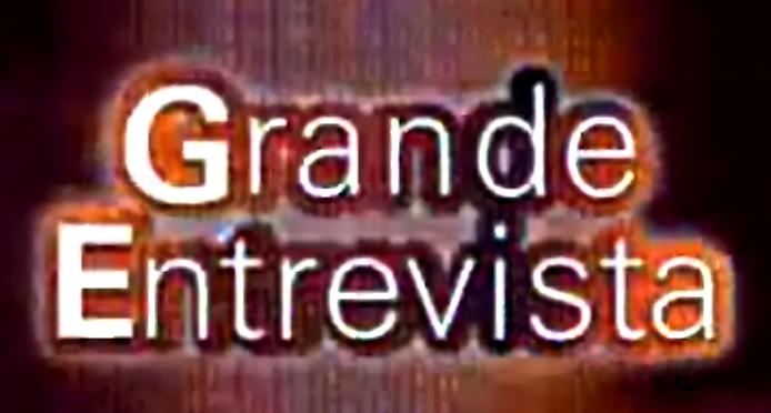 Grande Entrevista