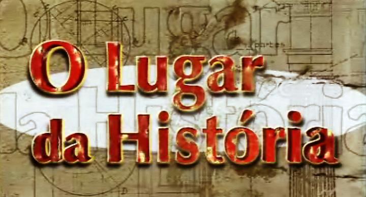 O Lugar da História