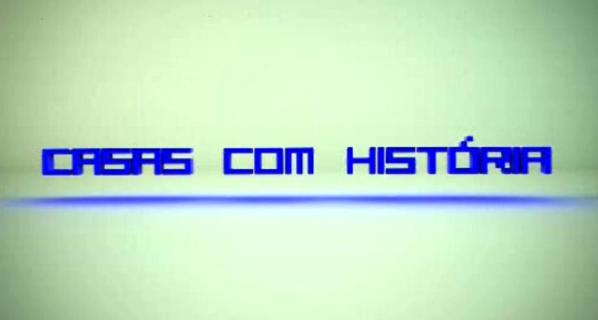 Casas com História