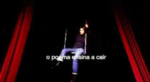 """O Poema Ensina a Cair"""