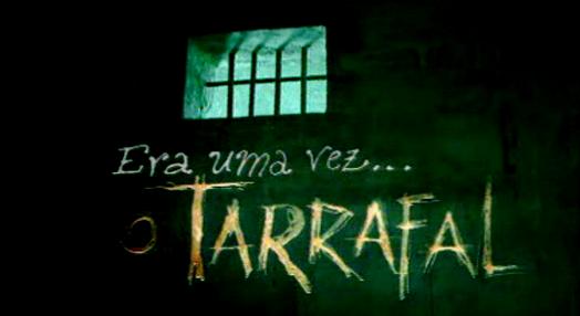 Era Uma Vez… o Tarrafal – Parte I