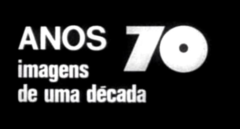 Anos 70: Imagens duma Década