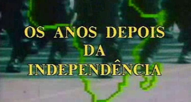 Os Anos Depois da Independência