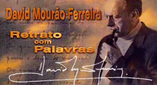 David Mourão-Ferreira: Retrato com Palavras – Parte I
