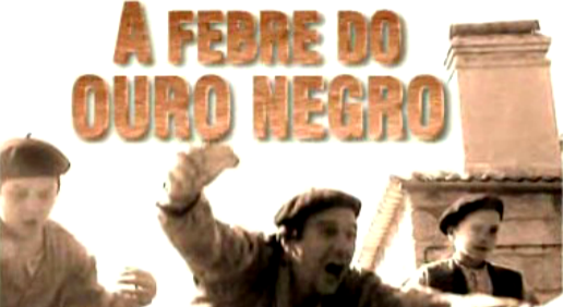 A Febre do Ouro Negro