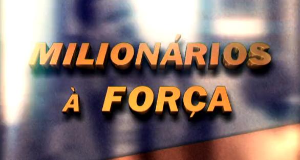 Milionários à Força – Temporada I