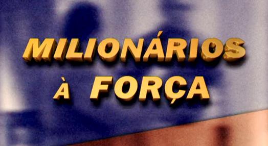 Milionários à Força – Temporada II