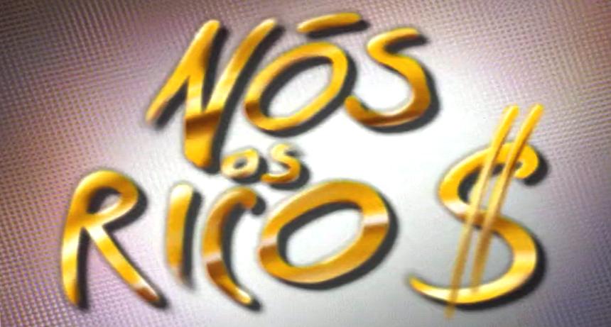 Nós os Ricos – Temporada III