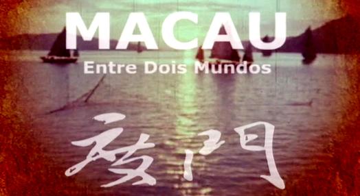 Macau – Entre Dois Mundos
