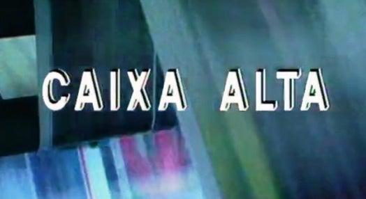 Caixa Alta