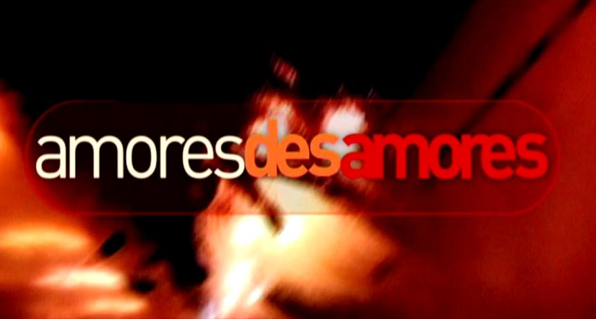 Amores / Desamores