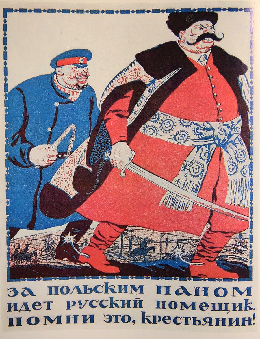 """""""Atrás do Pan [nobre] polaco, vem o latifundiário russo. Lembra-te disso, camponês!"""". P. Abramow, 1920"""