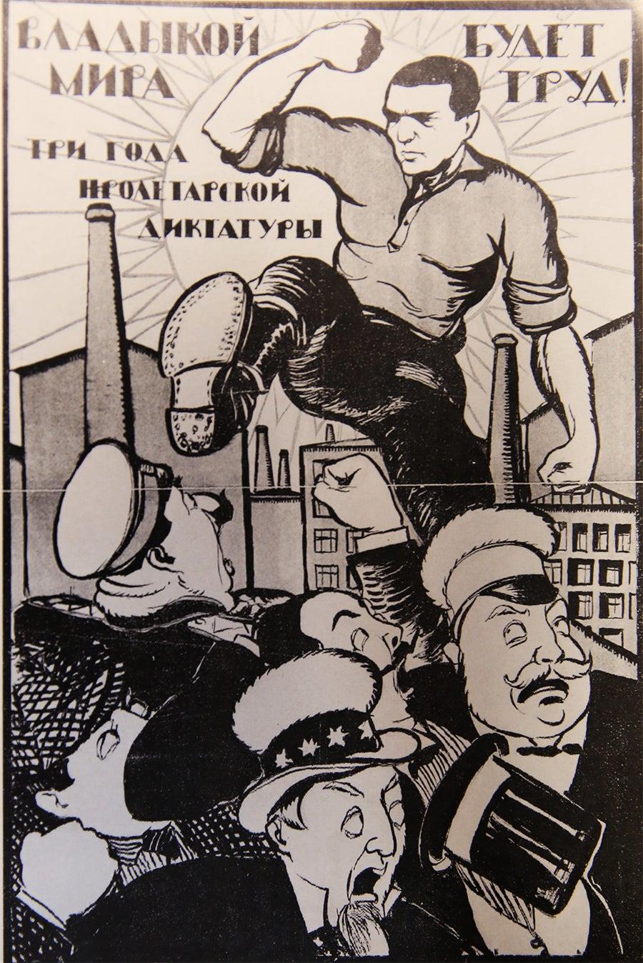"""""""Os trabalhadores serão senhores do mundo. Três anos de ditadura proletária"""". Artista desconhecido, 1920"""