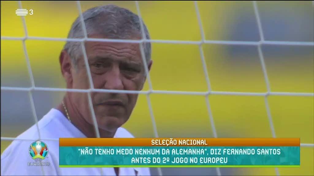 """Euro2020. Fernando Santos sem medo do """"rolo compressor"""" da Alemanha"""