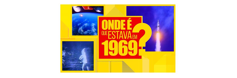 header: Onde é que estava em 1969?