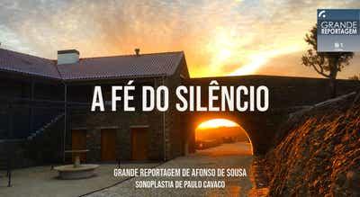 Grande Reportagem Antena 1: A Fé do Silêncio