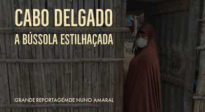 Grande Reportagem Antena1: Cabo Delgado, a Bússola Estilhaçada