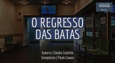 Grande Reportagem Antena1: O regresso das batas