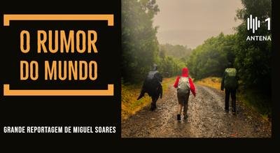 """Grande Reportagem Antena1: """"O rumor do Mundo"""""""