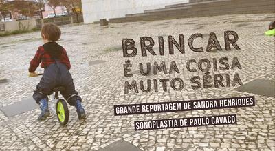 """Grande Reportagem Antena1: """"Brincar é uma coisa muito séria"""""""
