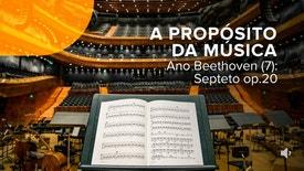 A Propósito da Música - Ano Beethoven (7): Septeto op.20.