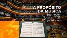 A Propósito da Música - Beethoven: Sonata n.º 23, Appassionata