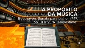 """A Propósito da Música - Beethoven: Sonata para piano n.º 17, op. 31 nº 2, """"A Tempestade""""."""