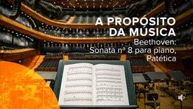 A Propósito da Música - Beethoven: Sonata nª 8 para piano, Patética