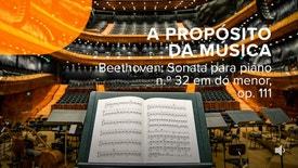 A Propósito da Música - Beethoven: Sonata para piano n.º 32 em dó menor, op. 111