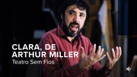 Teatro Sem Fios - Clara de Arthur Miller