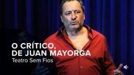Teatro Sem Fios - O Crítico de Juan Mayorga