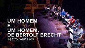 Teatro Sem Fios - Um Homem é Um Homem de Bertolt Brecht pela companhia de teatro Cepa Torta.