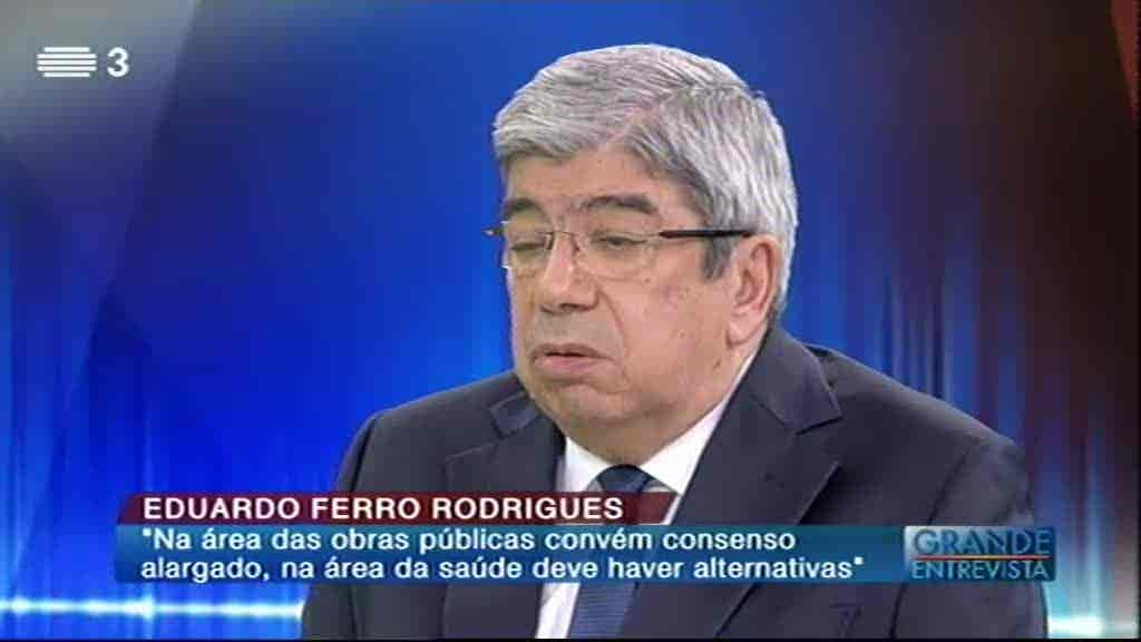 Eduardo Ferro Rodrigues...
