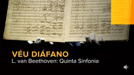 Véu Diáfano - L. van Beethoven: Quinta Sinfonia