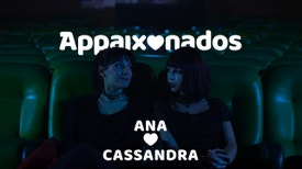 Appaixonados - Date 1 - Ana ♡ Cassandra